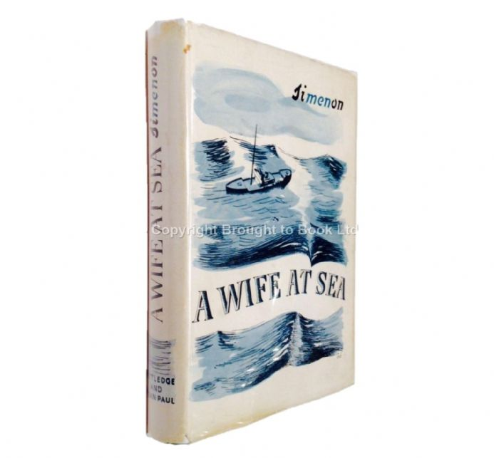 A Wife at Sea by Georges Simenon First Edition Routledge & Kegan Paul 1949